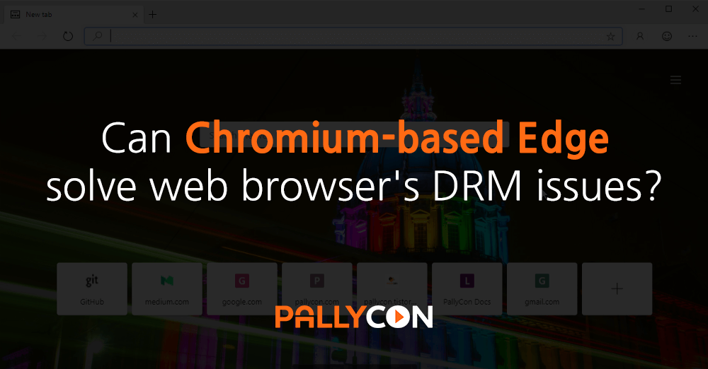 Can Chromium-based Edge solve web browser's DRM issues?
