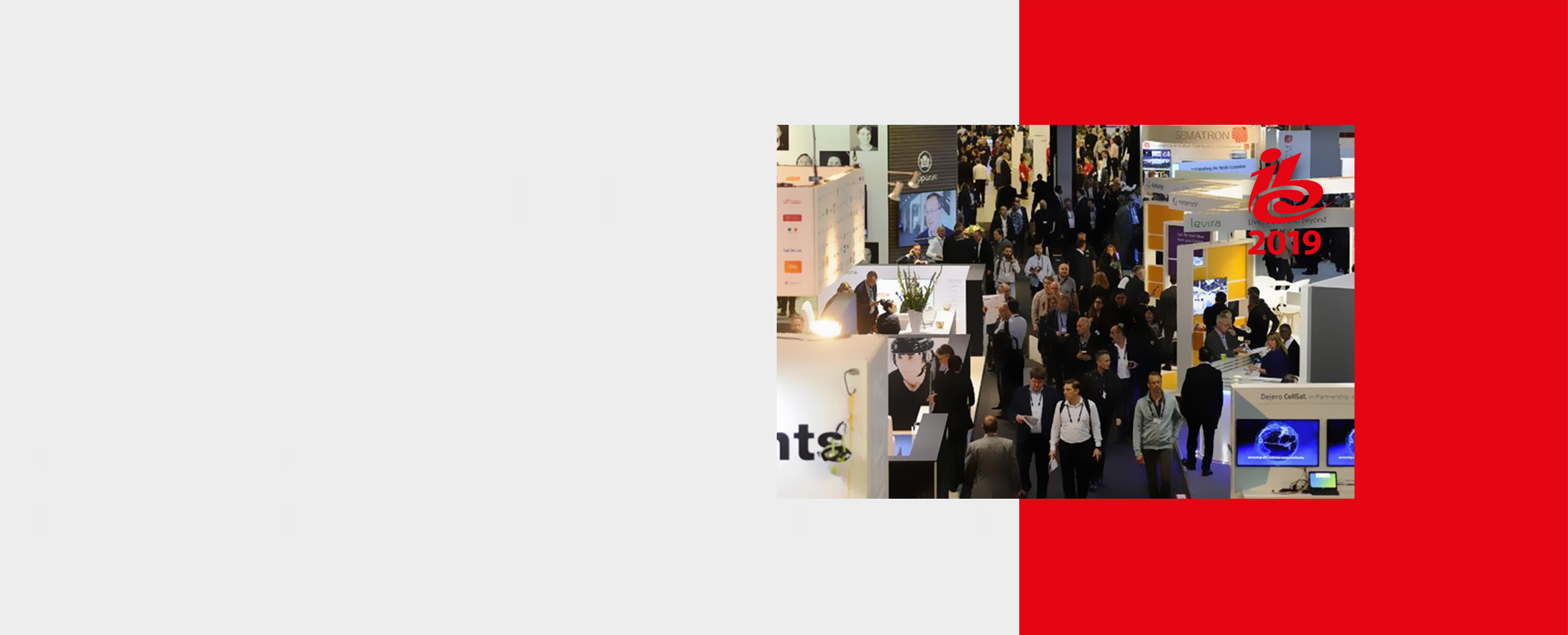 """Meet us at IBC 2019<br>Drop by our <span style=""""color:#e30713;"""">Booth A32</span> Hall 14"""