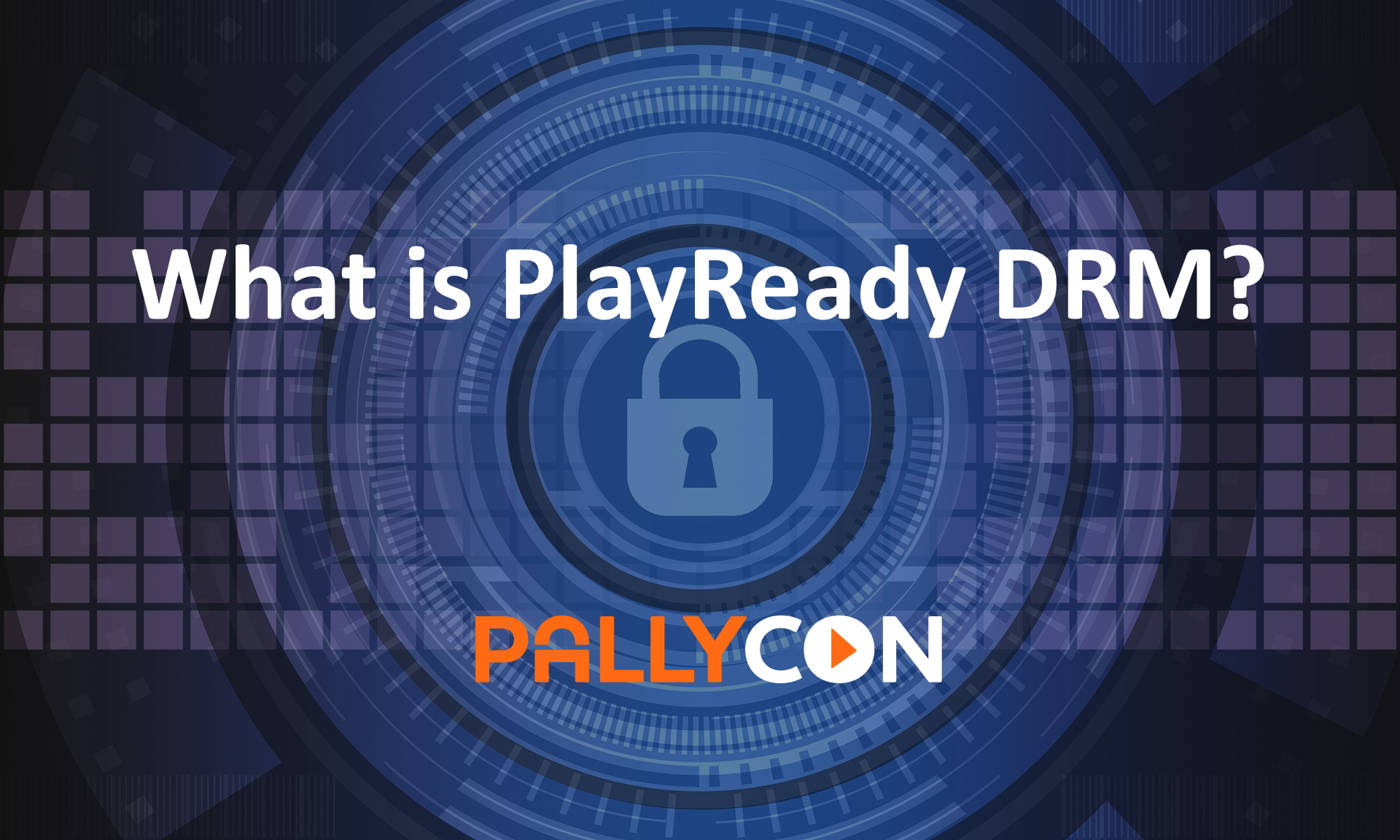 Playready Drm 5 Things To Know About Drm Technology Pallycon