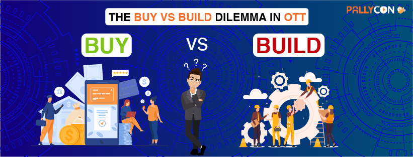The Build Vs Buy Dilemma in OTT - PallyCon
