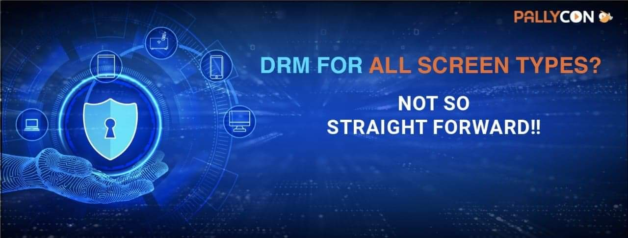 DRM for All Screen Types with PallyCon