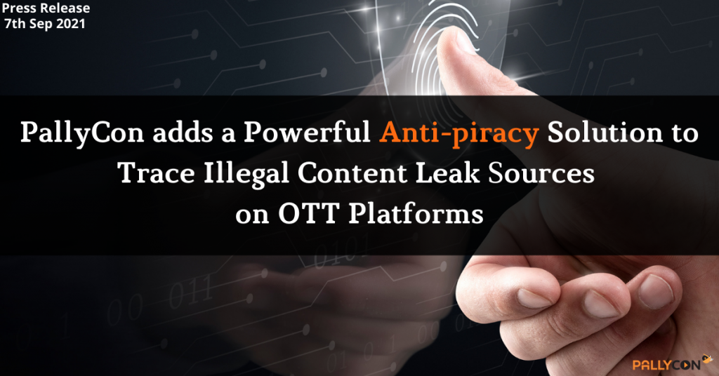 PallyCon adds a powerful Anti-piracy solution to trace illegal content leak sources on OTT platforms